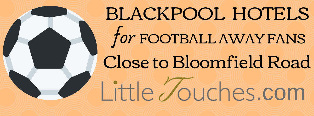 Blackpool Football Hotels - Properties for Away Fans Near Bloomfield Road