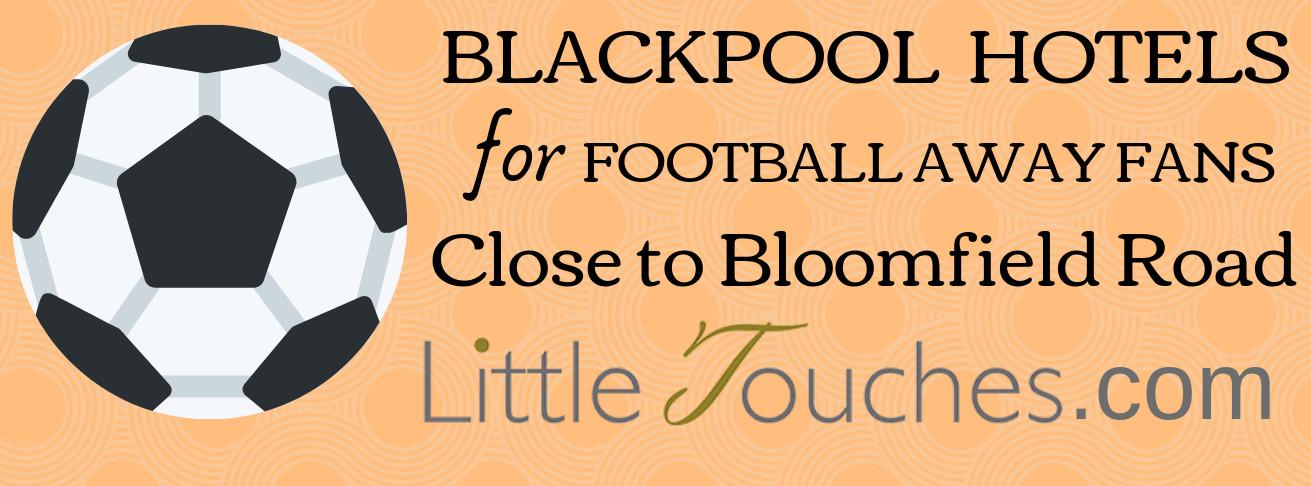 Blackpool Football Hotels - Properties for Away Fans Near Bloomfield Road
